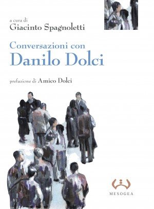 Unpublished conversations with Danilo Dolci